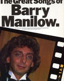 The Great Songs of Barry Manilow - An outstanding collection of songs from one of the world's great solo performers - Arranged for Piano and Vocal wit