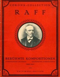Raff - Celebrated Compositions - Piano Solo - Corona Collection No. 95 (Universal Edition)