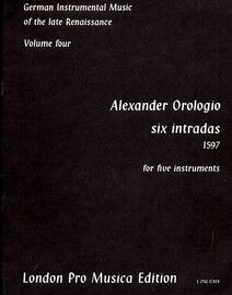 Alexander Orologio - Six Intradas (1597) - For Five Instruments - German Instrumental Music of the Late Renaissance - Volume Four - London Pro Musica