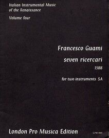 Francesco Guami - Seven Ricercari (1588) - For Two Instruments (SA) - Italian Instrumental Music of the Renaissance - Volume Four - London Pro Musica