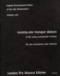 Twenty One Masque Dances of the Early Seventeenth Century - For One Instrument and Continuo - English Instrumental Music of the Late Renaissance - Vol