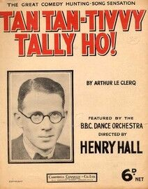 Tan Tan Tivvy Tally Ho - The great Comedy Hunting Song Sensation - Featuring Henry Hall