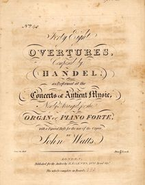 Overture to Saul - Forty Eight Overtures Series No. 40 - As performed at the Concerts of Ancient Music newly arranged for the Organ or Piano Forte wit
