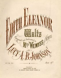 Edith Eleanor - Waltz - Composed and Dedicated to Mrs Wemyss of Wemyss
