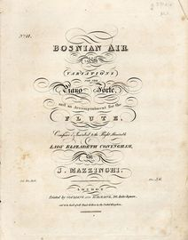 Bosnian Air - With variaitons for the Piano Forte and an accompaniment for the Flute - Composed and Inscribed to the Right Hon. Lady Elizabeth Conyngh
