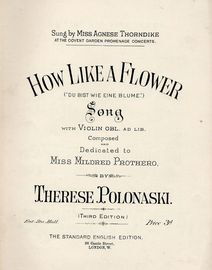 How Like a Flower (Du Bist wie eine Blume) - Song with Violin Obl. ad. lib. - Composed and dedicated to Miss Mildred Prothero - Third Edition - Sung b