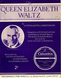 The Queen Elizabeth Waltz - Recorded by Victor Silvester's Silver Strings on Columbia DB3267 - Complete with full instructions and Steps to the New Da