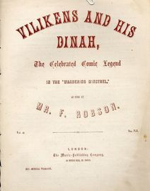 Vilikens and his Dinah - The Celebrated Comic Legend in the Wandering Minstrel - As sung by Mr. F. Robson - Musical Treasury Series No. 691