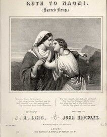 Ruth to Naomi - Sarred Song - Composed by J. R. Ling - Arranged by John Blockley