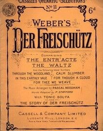 Weber - Der Freischutz - Cassell's Operatic Selections No. 11 - For Voice & Piano with Tonic Sol Fa and The Story of Der Freischutz