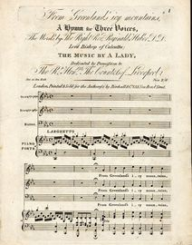 From Greenland's Icy Mountains - A Hymn for Three Voices - Dedicated by Permifsion to The Right Hon. The Countefs of Liverpool - For 2 Soprano's, Bass