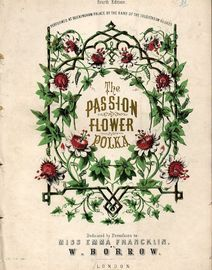 The Passion Flower Polka - Dedicated by Permifsion to Miss Emma Francklin - For Piano Solo
