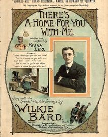 There's a home for you with me - Sung with the greatest possible success by Wilkie Bard - For Piano and Voice