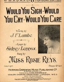 Would you Sigh - Would you Cry - Would you Care - Featuring and Sung by Miss Rosie Reys