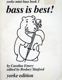 Bass is best! - Yorke mini-Bass book 1 - Yorke edition - For Piano with Double Bass accompaniment - 119 studies