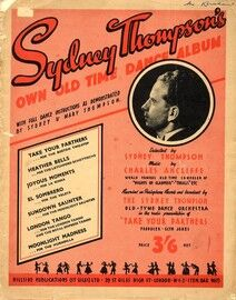 Sydney Thompsons own old time dance album with full dance instructions as illustrated by Sydney & Mary Thompson