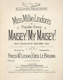 Maisey! My Maisey! (Say Good-bye before I go) - Miss Millie Lindon's Popular Song - For Piano and Voice - Francis, Day and Hunter sixpenny popular edi