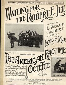 Waiting for the Robert E Lee - Featuring The American Ragtime Octette with Charles Reid at the Piano