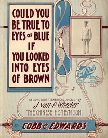 Could you be true to Eyes of Blue if you looked in to Eyes of Brown - As sung with tremendous success by J. van R. Wheeler - Fo Piano and Voice