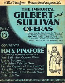 H.M.S. Pinafore - Famous Numbers from Act 1 - The Immortal Gilbert and Sullivan Operas - Part 7 - Containing the stories of the plays and the words an