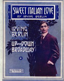 Sweet Italian Love - As sung by Irving Berlin in Sam S and lee Shubert's production