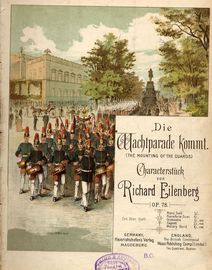 Die Wachtparade Kommt (The Mounting of the Guards) - Op. 78 - Charakterstuck for Piano Solo