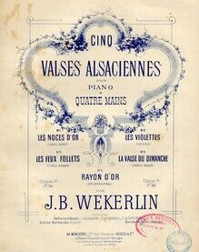 Les Noces D'Or - Cinq Valses Alsaciennes pour Piano a Quatre Mains No. 1 -  Five Alsatian Waltzes for Piano - Four Hands