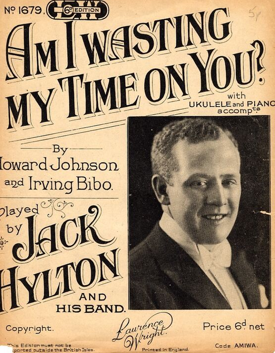 11 | Am I Wasting My Time On You? - As performed by Jack Hylton