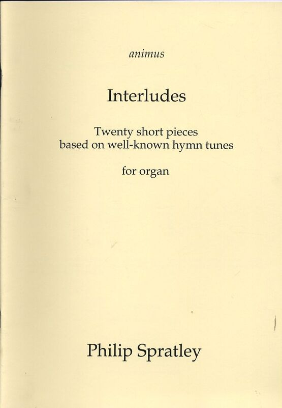 Interludes - Twenty Short Pieces based on Well-known Hymn Tunes for Organ