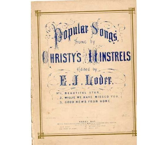 1692 | Beautiful Star - Song with chorus for 4 voices - No. 1 of Popular Songs sung by Christys Minstrels Newly arranged by E J Loder