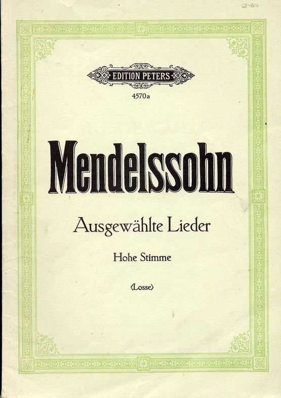 233 | Mendelssohn - Ausgewahlte Lieder - For Voice and Piano - Edition Peters No. 4570a