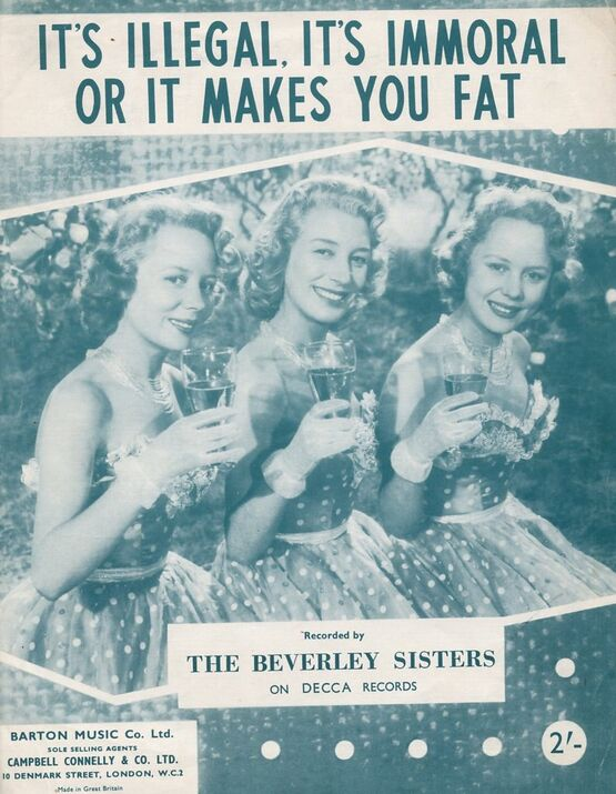 37 | It's Illegal, It's Immoral or it Makes You Fat - Song recorded by the Beverley Sisters