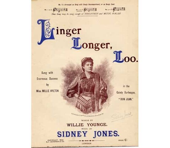 4 | Linger Longer Loo, No 2 in F, sung by Miss Millie Hylton in the gaiety Burlesque