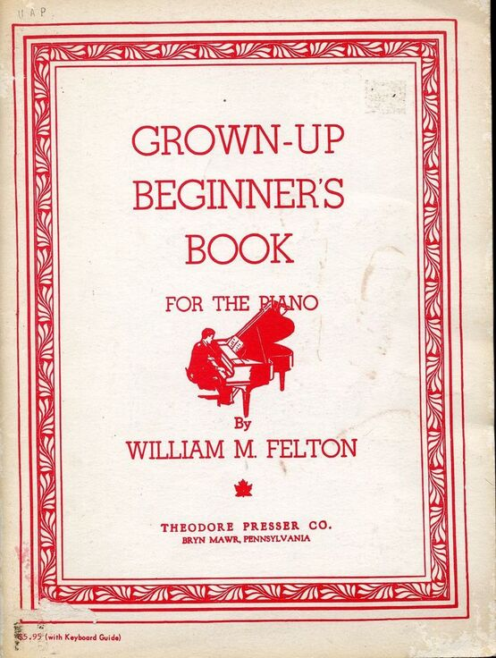 444 | Grown Up Beginner's Book for the Piano - Containing special arrangements of such famous melodies as