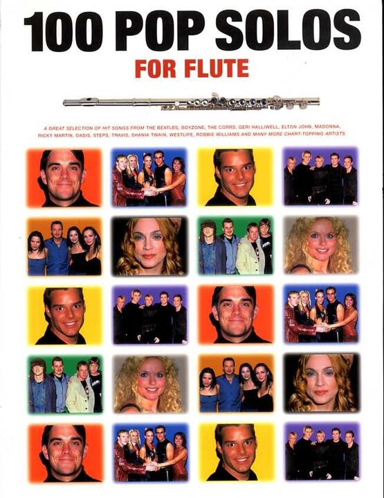 4507 | 100 Pop Solos for Flute - A Great Selection of Hit Songs from The Beatles, Boyzone, The Corrs, Geri Halliwell, Elton John, Madonna, Ricky Martin, Oasi