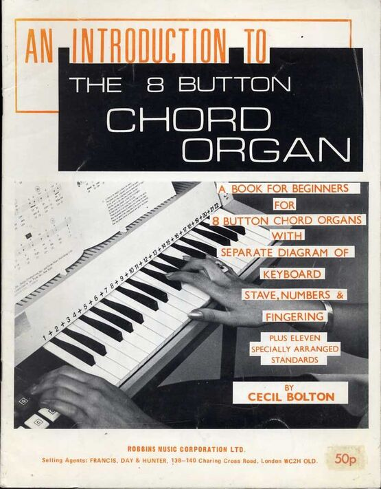 4860 | An Introduction to the 8 Button Chord Organ - A Book for Beginners for 8 Button Chord Organs with separate diagram of keyboard stave, numbers & finger