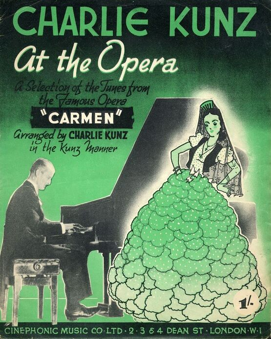 7300 | Charlie Kunz At The Opera - A Selection of Tunes from the Famous Opera ''Carmen''