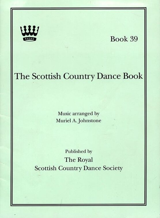 The Scottish Country Dance Book Book 39 With A Complete