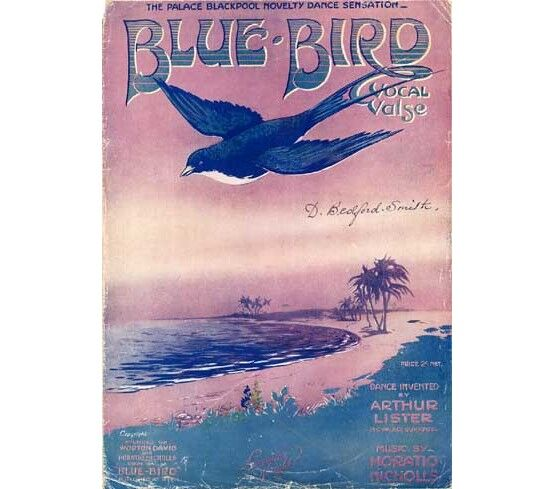 7767 | Blue Bird - Vocal waltz - The Palace Blackpool Novelty Dance sensation invented by Arthur Lister