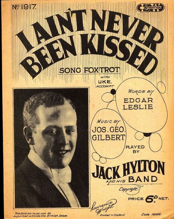 7767 | I Aint Never Been Kissed  - Song Fox Trot - Featuring Jack Hylton