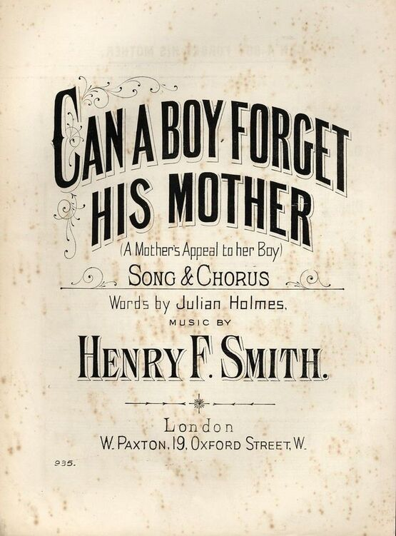 7800 | Can a Boy Forget his Mother (A Mothers Appeal to her Boy) - Song & Chorus - Paxton edition No. 935