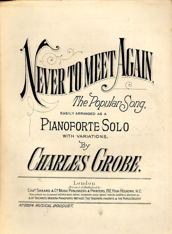 7843 | Never to Meet Again - The Popular Song - Easily arranged as a Pianoforte Solo with variaitions - Musical Bouquet No. 8854