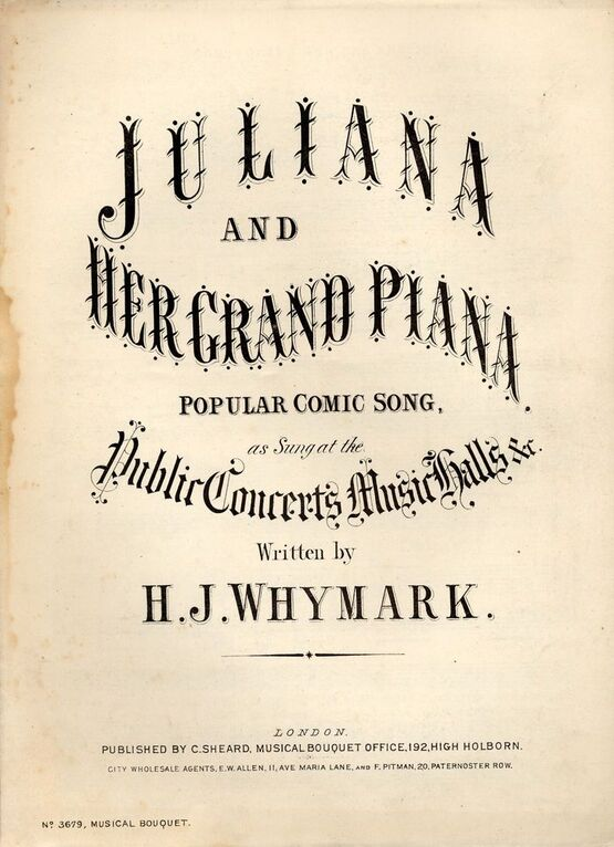 7845 | Juliana and Her Grand Piana - Popular Comic Song - As sung at the Public Concerts Music Halls Etc. - Musical Bouquet No. 3679