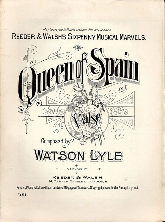 7853 | Queen of Spain - Valse for Pianoforte - Reeder & Walsh's Sixpenny Musical Marvels Edition No. 56