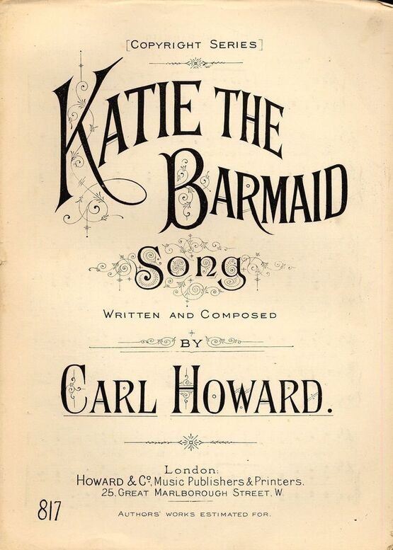 7992 | Katie the barmaid - Song - Howard and Co. Copyright Series No. 817