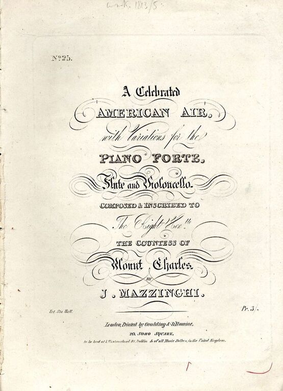 9074 | A Celebrated American Air - With Variaitions for the Piano Forte, Flute and Violoncello - Composed and Inscribed to The Right Hon. the Countess of Mou