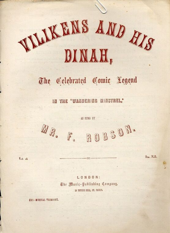 9371 | Copy of Copy of Vilikens and his Dinah - The Celebrated Comic Legend in the Wandering Minstrel - As sung by Mr. F. Robson - Musical Treasury Series No. 691