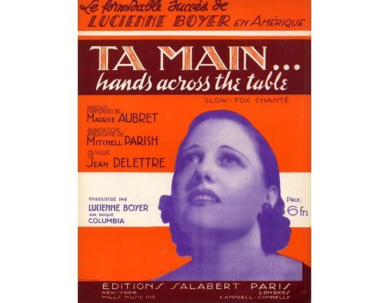 6944 | Ta Main...(Hands across the table - Le formidable succes de Lucienne Boyer en Amerique - Slow fox trot chante - For Piano and Voice - French Edition
