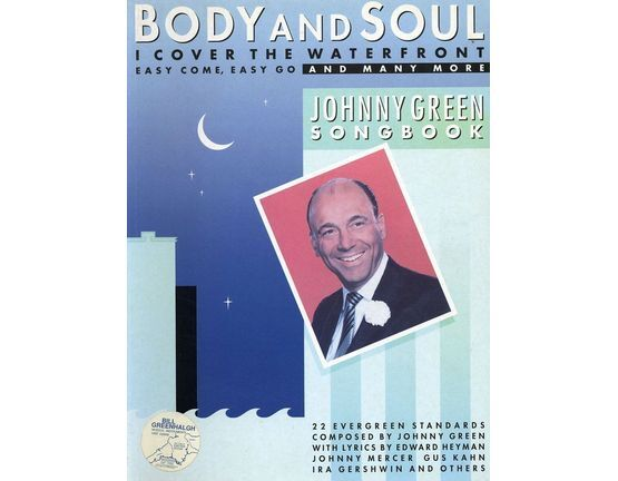 7614 | Body and Soul The Johnny Green Songbook - 22 songs with full words and music