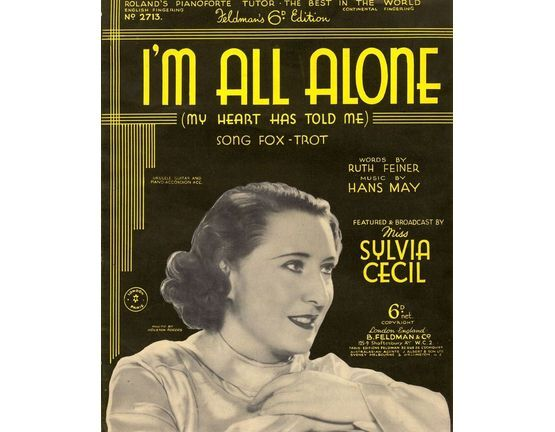 7791 | Copy of I\'m all alone (My Heart has told me) - Featured and Broadcast by Miss Sylvia Cecil - Song for Piano adn Voice with Ukulele chord symbols